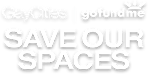 GayCities + GoFundMe - Save Our Spaces